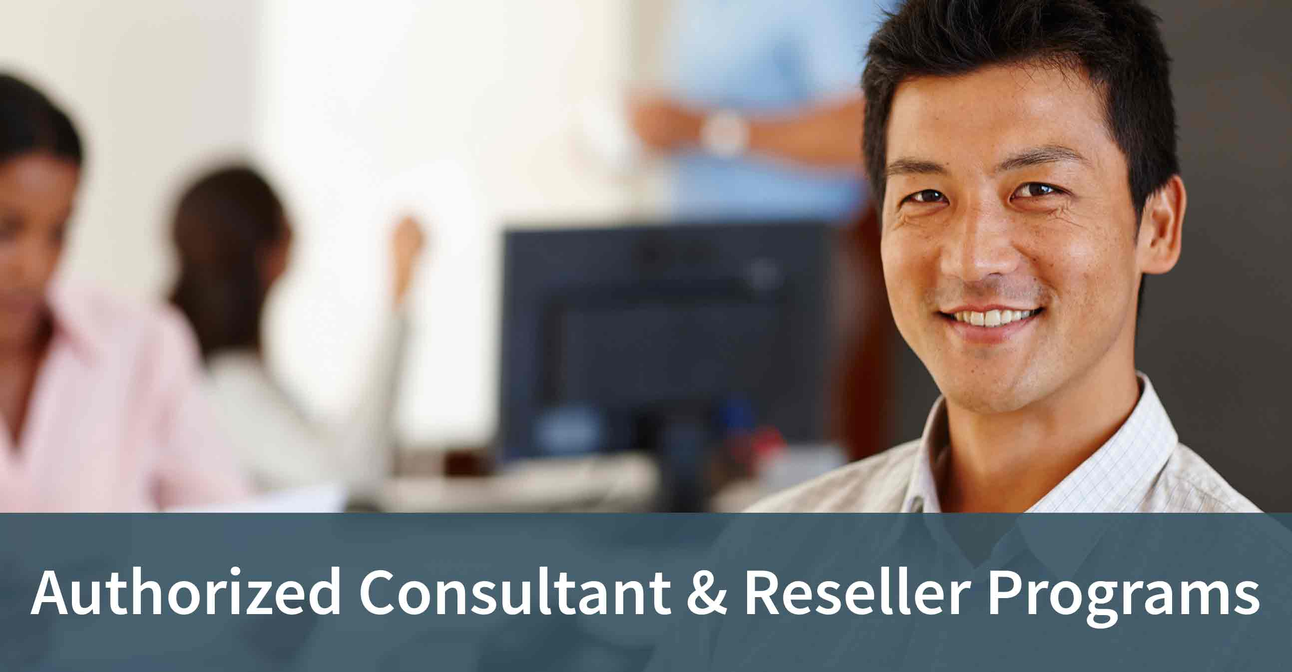 Authorized Consultant & Reseller Programs